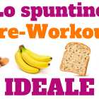 spuntino-pre-workout-ideale